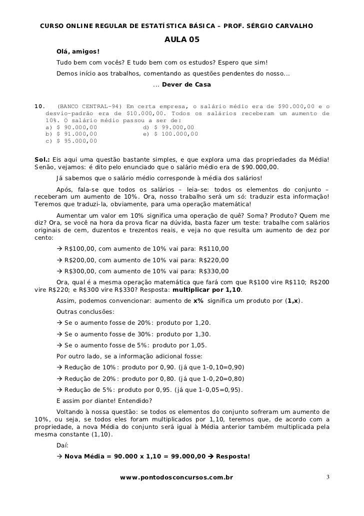 CURSO ONLINE REGULAR DE ESTATÍSTICA BÁSICA – PROF. SÉRGIO CARVALHO                                          AULA 05      O...