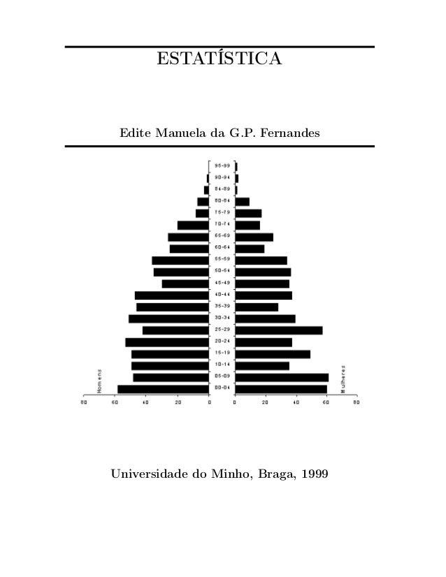 ESTATÍSTICA Edite Manuela da G.P. Fernandes Universidade do Minho, Braga, 1999