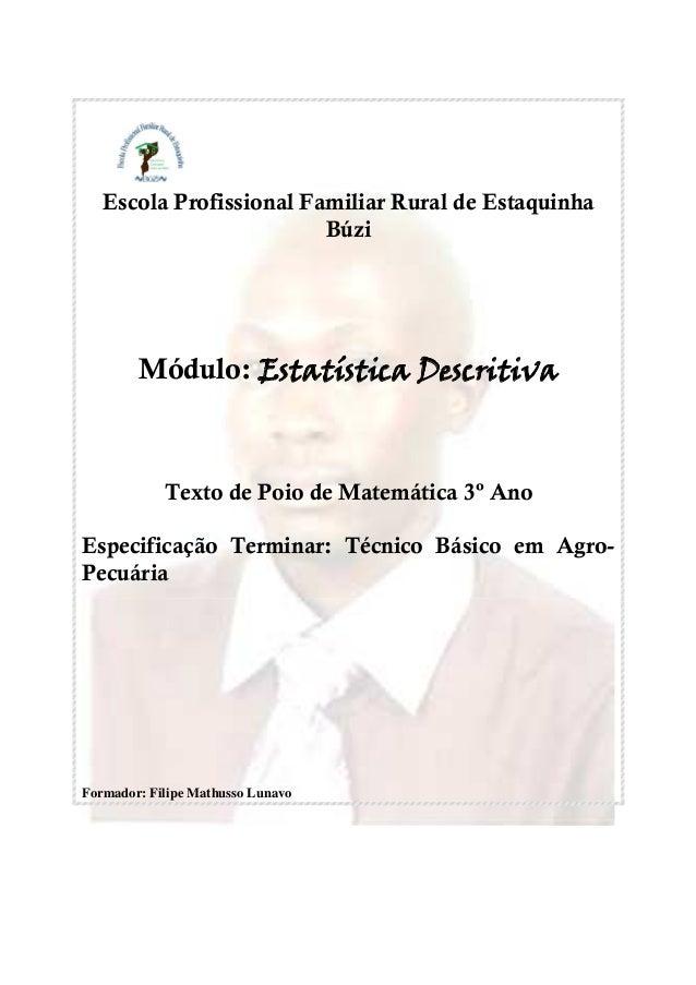 Escola Profissional Familiar Rural de Estaquinha Búzi Módulo: Estatística Descritiva Texto de Poio de Matemática 3º Ano Es...