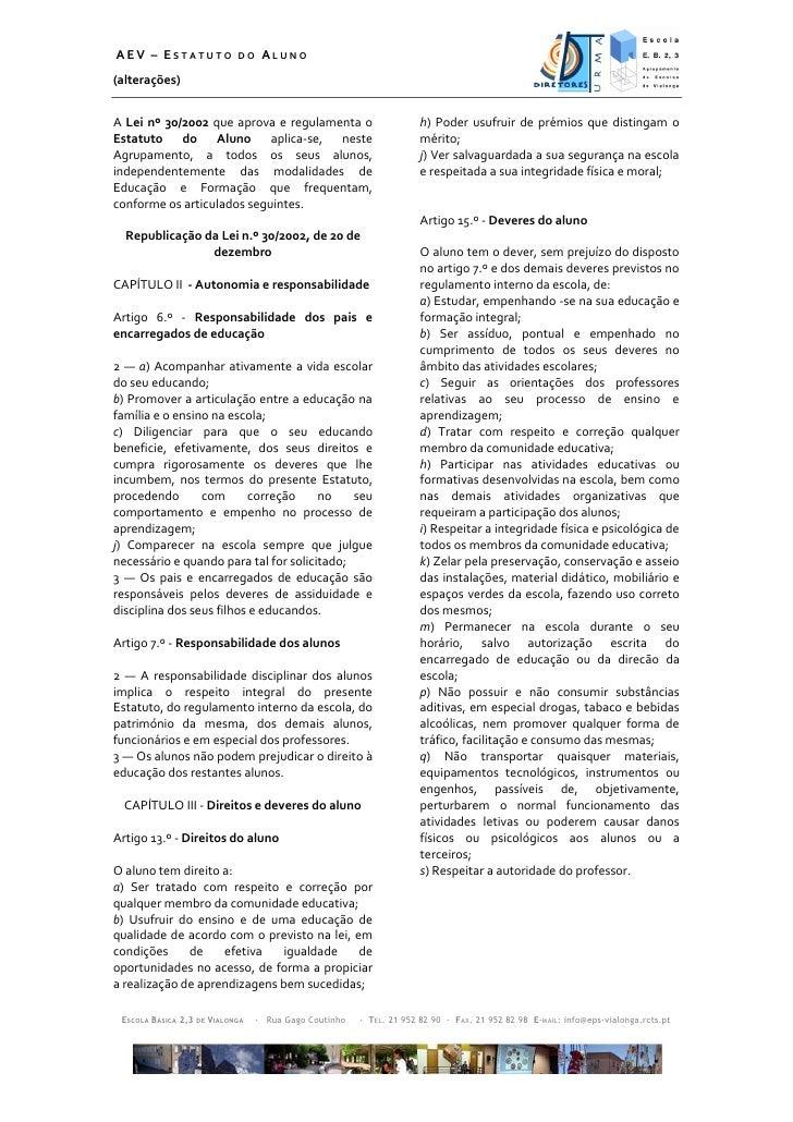 AEV – ESTATUTO DO ALUNO(alterações)A Lei nº 30/2002 que aprova e regulamenta o                          h) Poder usufruir ...