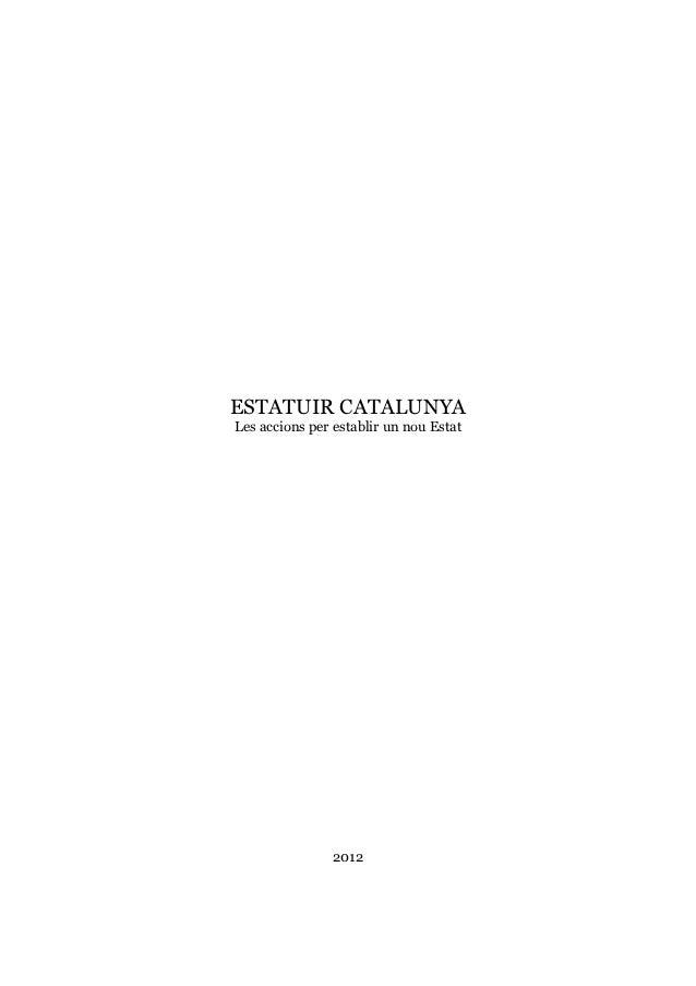 ESTATUIR CATALUNYALes accions per establir un nou Estat                2012