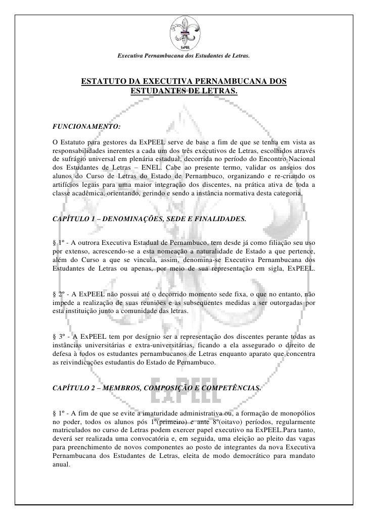 Executiva Pernambucana dos Estudantes de Letras.             ESTATUTO DA EXECUTIVA PERNAMBUCANA DOS                   ESTU...
