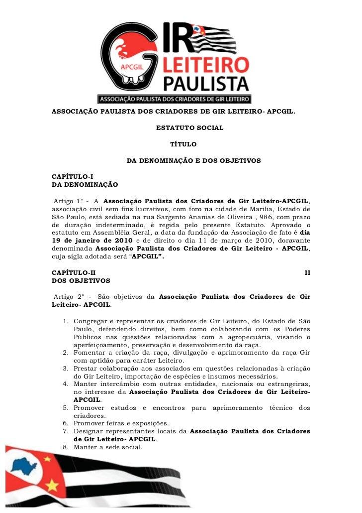 ASSOCIAÇÃO PAULISTA DOS CRIADORES DE GIR LEITEIRO- APCGIL.                               ESTATUTO SOCIAL                  ...