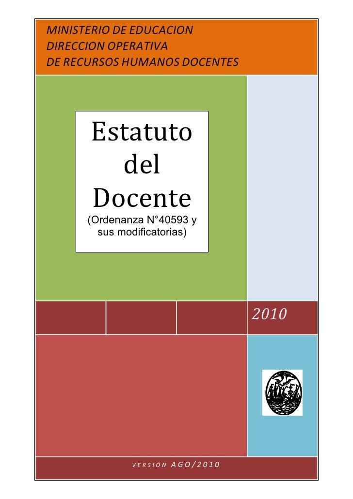 MINISTERIO DE EDUCACIONDIRECCION OPERATIVADE RECURSOS HUMANOS DOCENTES      Estatuto        del      Docente     (Ordenanz...