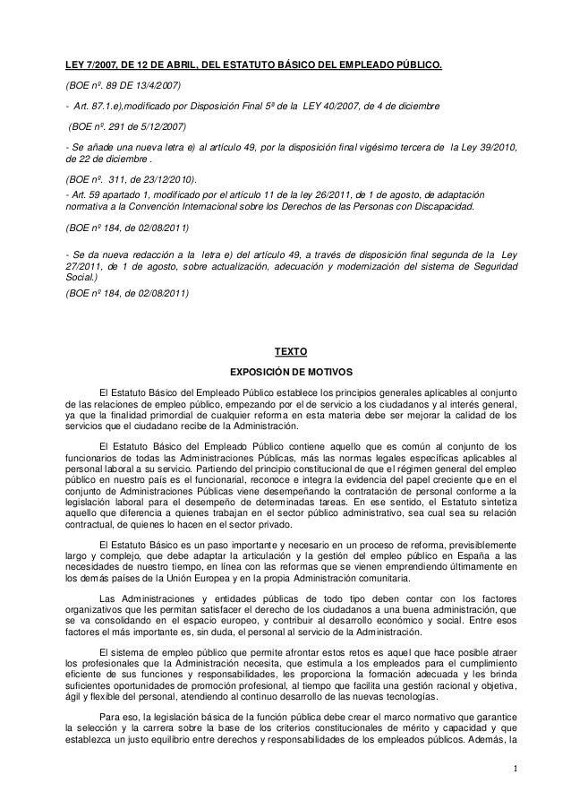1LEY 7/2007, DE 12 DE ABRIL, DEL ESTATUTO BÁSICO DEL EMPLEADO PÚBLICO.(BOE nº. 89 DE 13/4/2007)- Art. 87.1.e),modificado p...