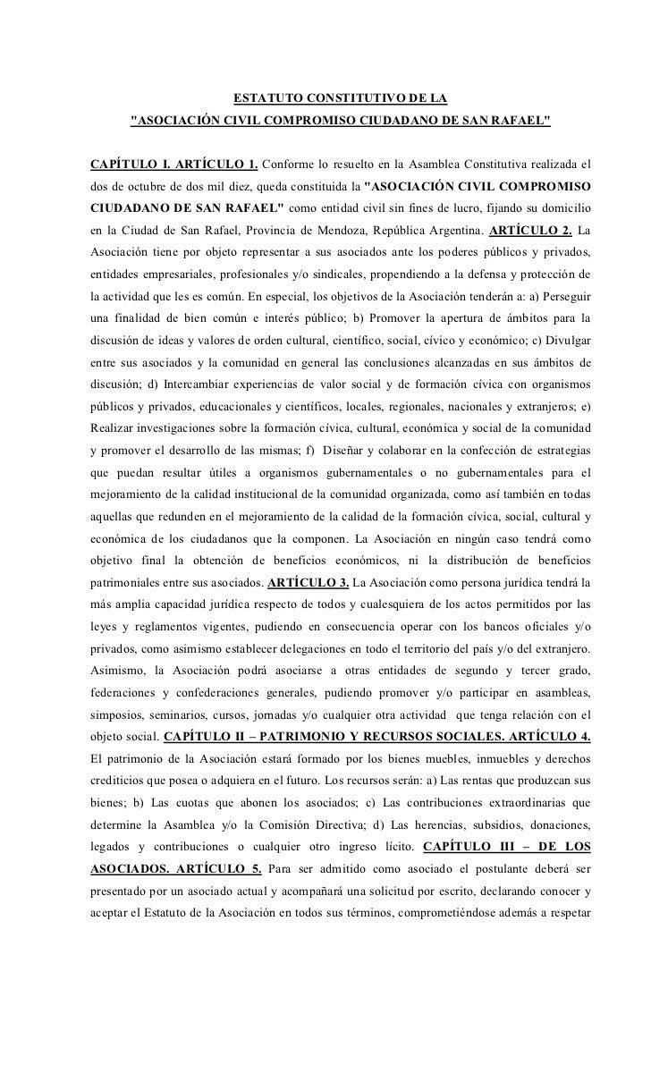 """ESTATUTO CONSTITUTIVO DE LA       """"ASOCIACIÓN CIVIL COMPROMISO CIUDADANO DE SAN RAFAEL""""CAPÍTULO I. ARTÍCULO 1. Conforme lo..."""