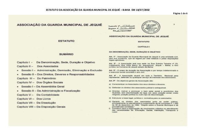 ESTATUTO DA ASSOCIAÇÃO DA GUARDA MUNICIPAL DE JEQUIÉ – BAHIA EM 18/07/2002 Página 1 de 6
