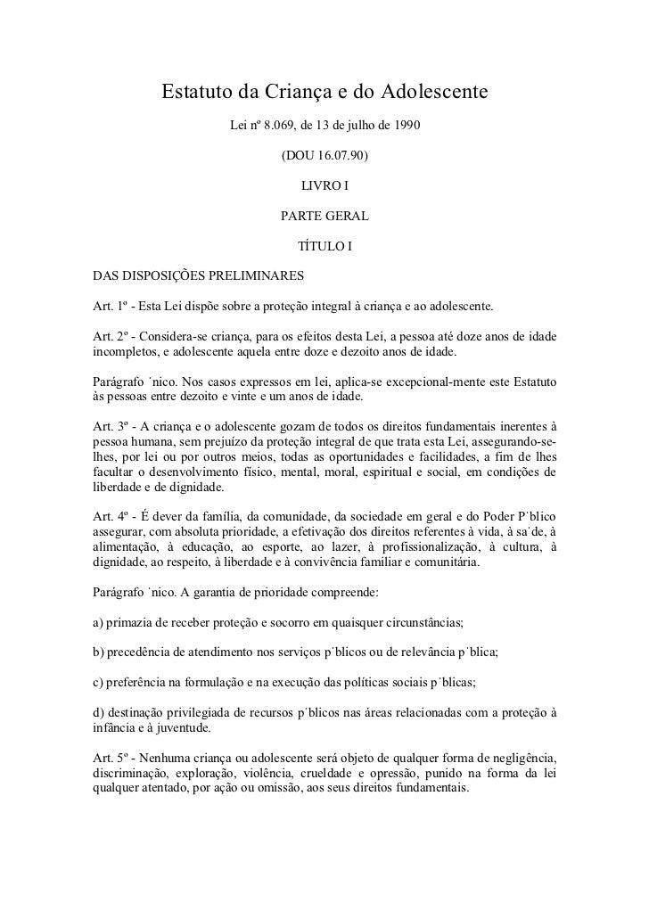 Estatuto da Criança e do Adolescente                          Lei nº 8.069, de 13 de julho de 1990                        ...