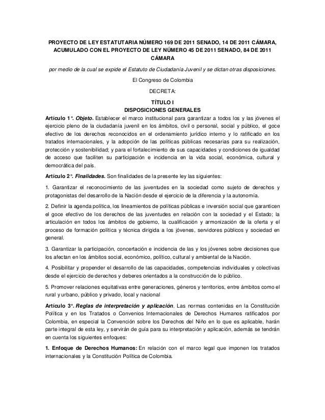 PROYECTO DE LEY ESTATUTARIA NÚMERO 169 DE 2011 SENADO, 14 DE 2011 CÁMARA,ACUMULADO CON EL PROYECTO DE LEY NÚMERO 45 DE 201...