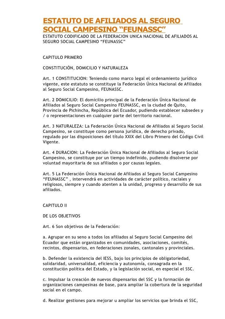"""ESTATUTO DE AFILIADOS AL SEGURO SOCIAL CAMPESINO """"FEUNASSC"""" ESTATUTO CODIFICADO DE LA FEDERACION UNICA NACIONAL DE AFILIAD..."""