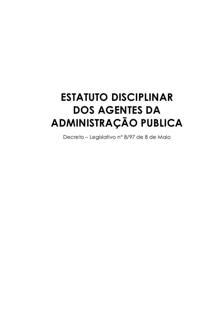 ESTATUTO DISCIPLINAR   DOS AGENTES DAADMINISTRAÇÃO PUBLICA Decreto – Legislativo nº 8/97 de 8 de Maio
