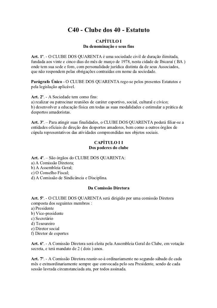 C40 - Clube dos 40 - Estatuto                                   CAPÍTULO I                             Da denominação e se...