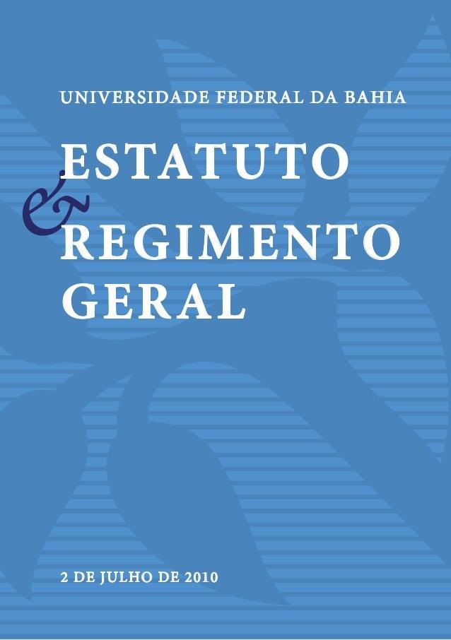 2 de julho de 2010 & UNIVERSIDADE FEDERAL DA BAHIA Estatuto REGIMENTO GERAL
