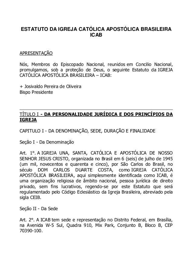 ESTATUTO DA IGREJA CATÓLICA APOSTÓLICA BRASILEIRA                      ICABAPRESENTAÇÃONós, Membros do Episcopado Nacional...