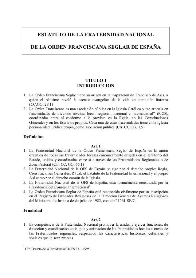 ESTATUTO DE LA FRATERNIDAD NACIONAL       DE LA ORDEN FRANCISCANA SEGLAR DE ESPAÑA                                        ...