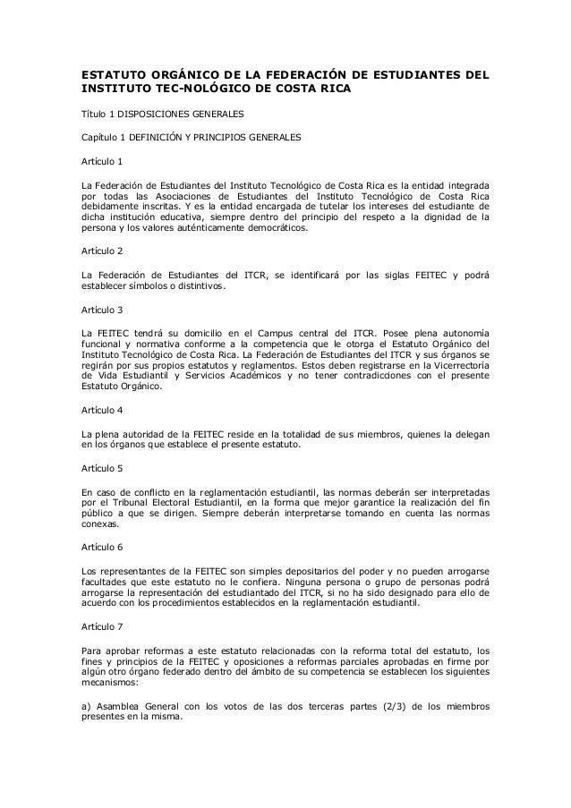 ESTATUTO ORGÁNICO DE LA FEDERACIÓN DE ESTUDIANTES DELINSTITUTO TEC-NOLÓGICO DE COSTA RICATítulo 1 DISPOSICIONES GENERALESC...