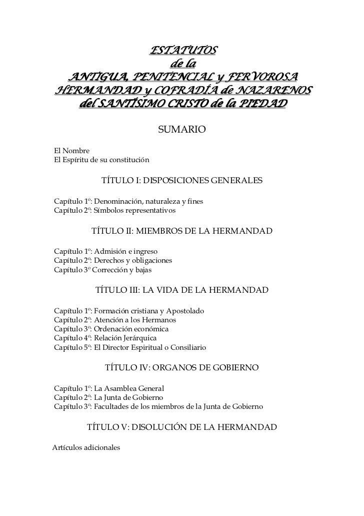 ESTATUTOS                 de la ANTIGUA, PENITENCIAL y FERVOROSAHERMANDAD y COFRADÍA de NAZARENOS   del SANTÍSIMO CRISTO d...