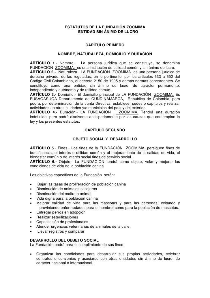 ESTATUTOS DE LA FUNDACIÓN ZOOMIMA                         ENTIDAD SIN ÁNIMO DE LUCRO                                CAPÍTU...