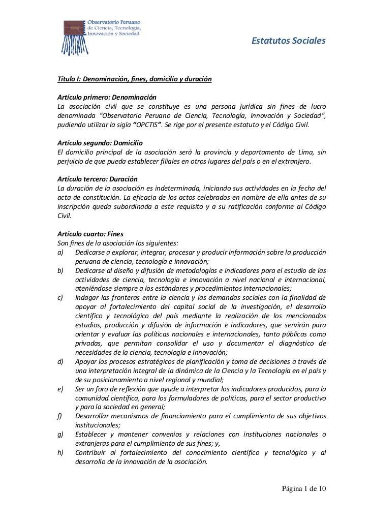 Estatutos SocialesTítulo I: Denominación, fines, domicilio y duraciónArtículo primero: DenominaciónLa asociación civil que...