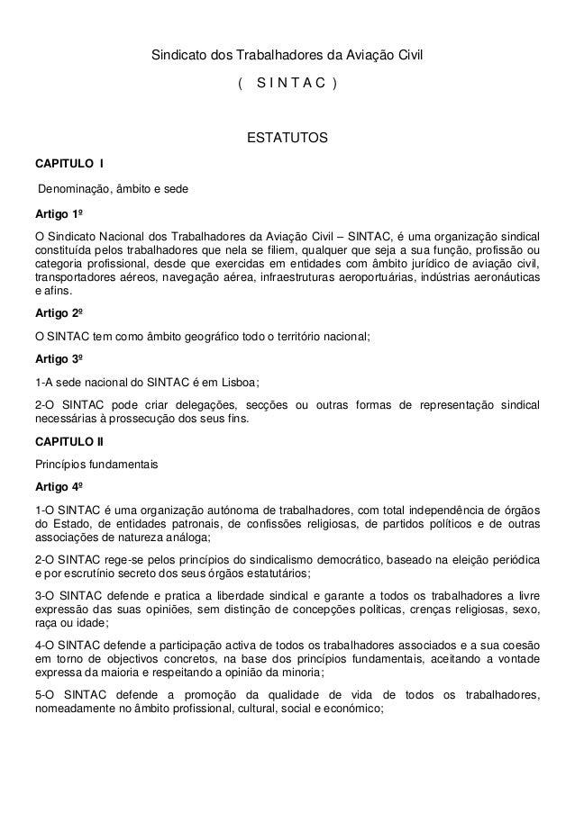 Sindicato dos Trabalhadores da Aviação Civil ( S I N T A C ) ESTATUTOS CAPITULO I Denominação, âmbito e sede Artigo 1º O S...