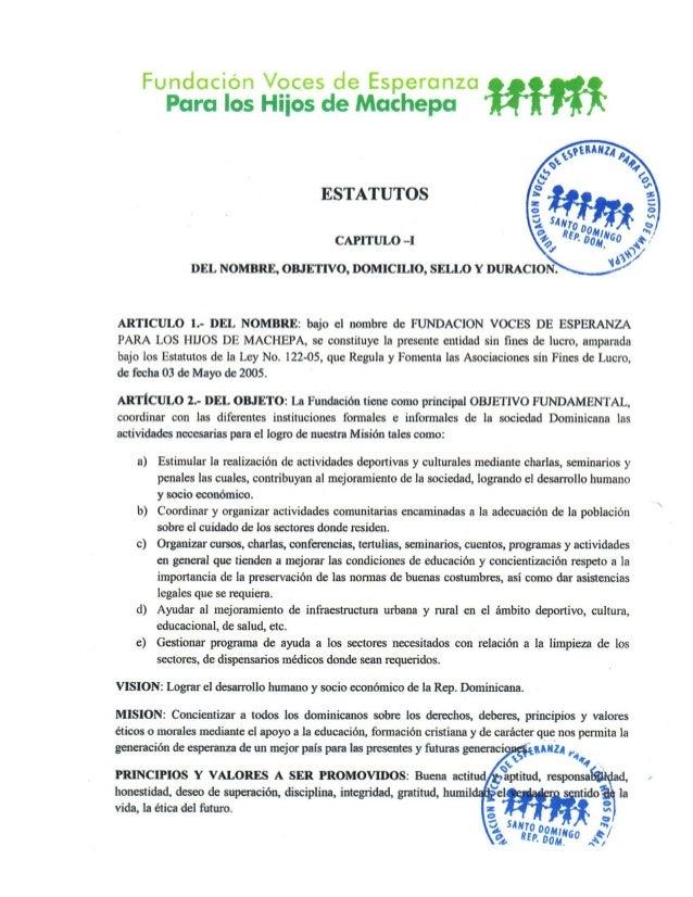 Fundación Voces de Esperanza Para los Hiios de Machepa    ESTATUTOS  CAPITULO -I  ARTICULO l. - DEL NOMBRE:  bajo el nombr...