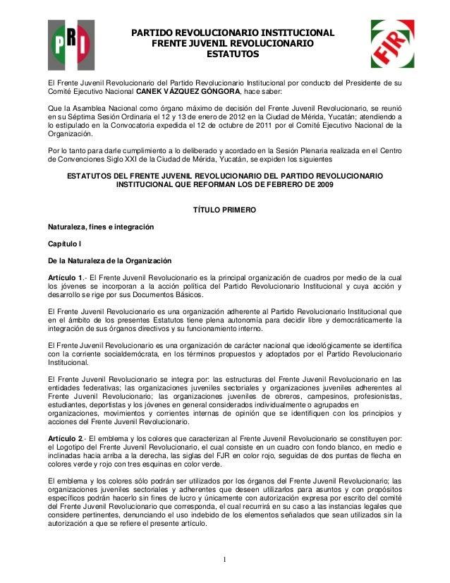 1PARTIDO REVOLUCIONARIO INSTITUCIONALFRENTE JUVENIL REVOLUCIONARIOESTATUTOSEl Frente Juvenil Revolucionario del Partido Re...