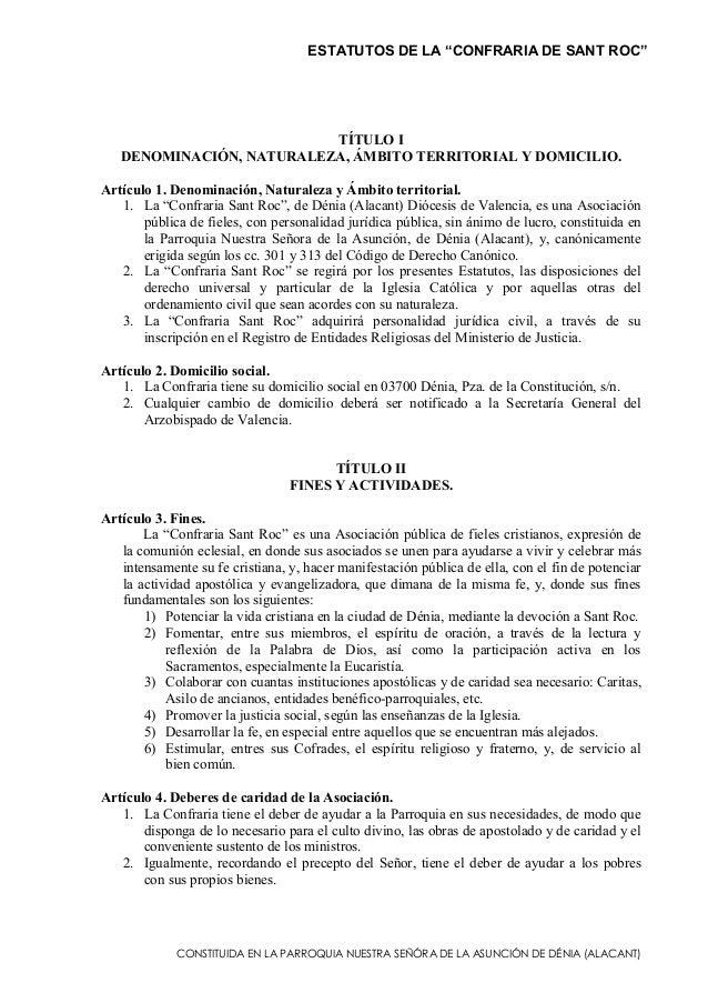 """ESTATUTOS DE LA """"CONFRARIA DE SANT ROC""""  TÍTULO I DENOMINACIÓN, NATURALEZA, ÁMBITO TERRITORIAL Y DOMICILIO. Artículo 1. De..."""