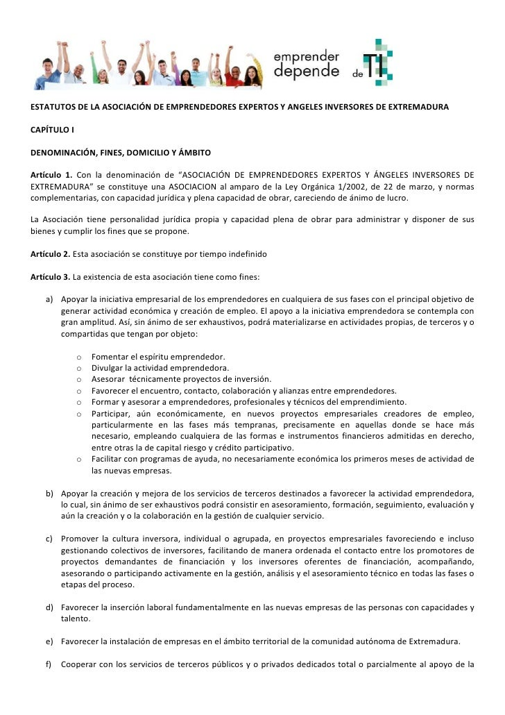 ESTATUTOS DE LA ASOCIACIÓN DE EMPRENDEDORES EXPERTOS Y ANGELES INVERSORES DE EXTREMADURACAPÍTULO IDENOMINACIÓN, FINES, DOM...