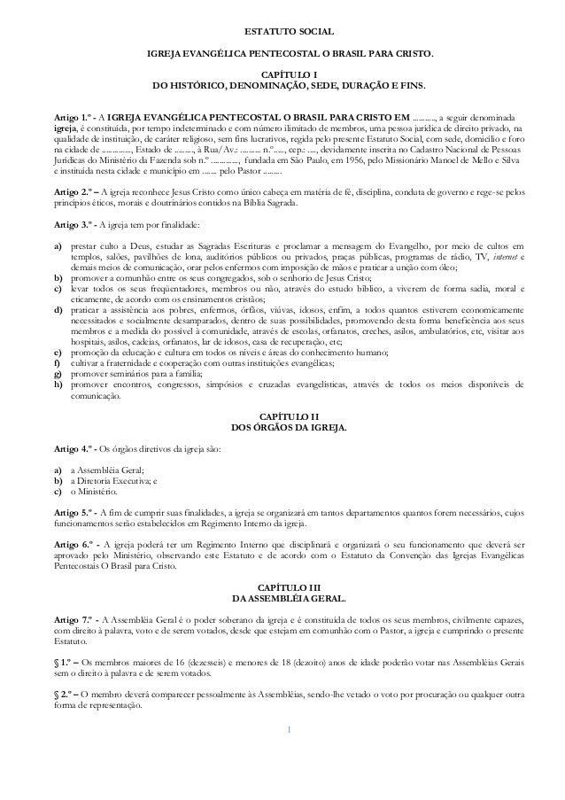 1 ESTATUTO SOCIAL IGREJA EVANGÉLICA PENTECOSTAL O BRASIL PARA CRISTO. CAPÍTULO I DO HISTÓRICO, DENOMINAÇÃO, SEDE, DURAÇÃO ...