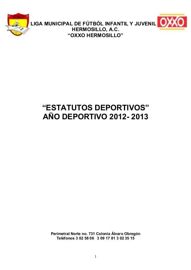 """LIGA MUNICIPAL DE FÚTBÓL INFANTIL Y JUVENIL              HERMOSILLO, A.C.             """"OXXO HERMOSILLO""""   """"ESTATUTOS DEPOR..."""