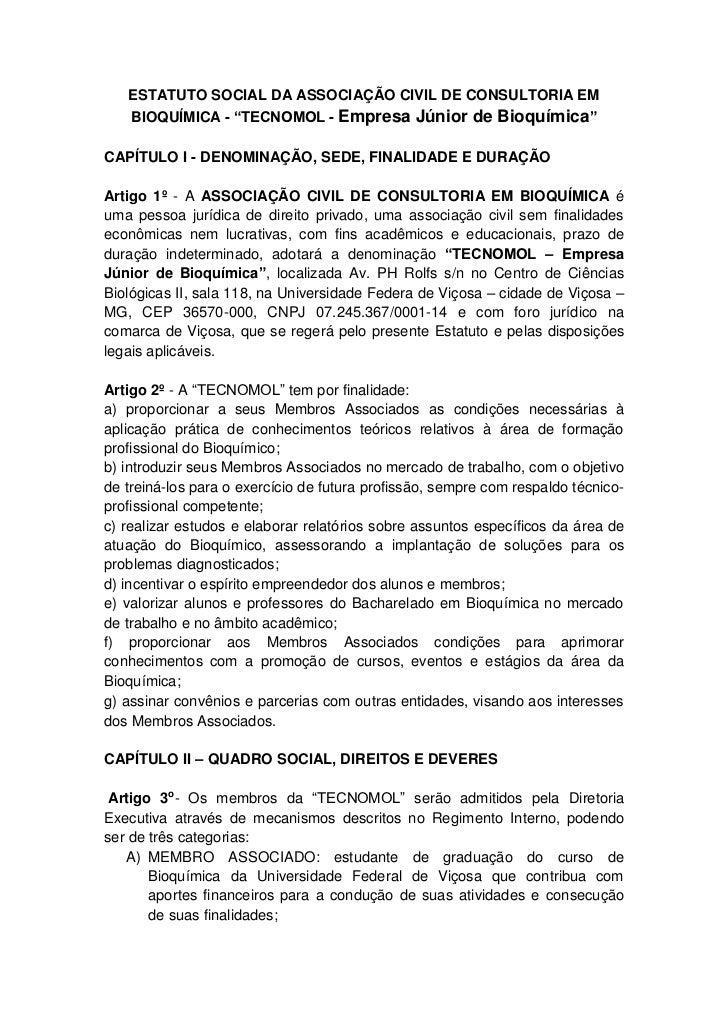 """ESTATUTO SOCIAL DA ASSOCIAÇÃO CIVIL DE CONSULTORIA EM   BIOQUÍMICA - """"TECNOMOL - Empresa Júnior de Bioquímica""""CAPÍTULO I -..."""