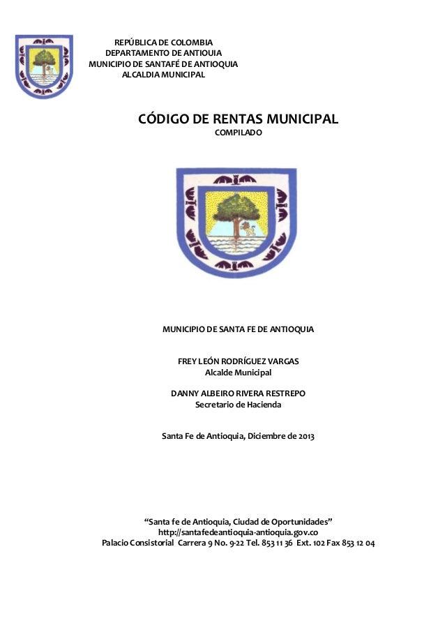REPÚBLICA DE COLOMBIA DEPARTAMENTO DE ANTIOUIA MUNICIPIO DE SANTAFÉ DE ANTIOQUIA ALCALDIA MUNICIPAL  CÓDIGO DE RENTAS MUNI...