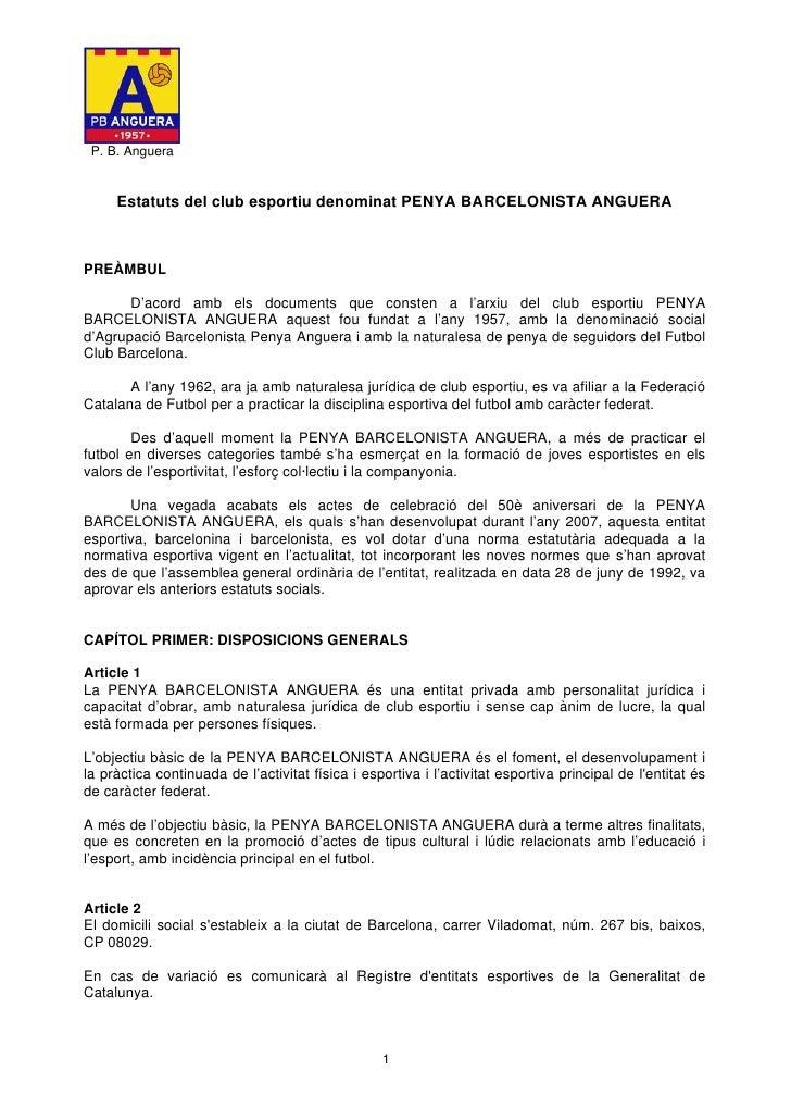 P. B. Anguera        Estatuts del club esportiu denominat PENYA BARCELONISTA ANGUERA    PREÀMBUL         D'acord amb els d...