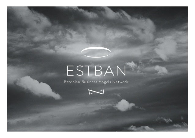 Estonian Business Angels Network EstBAN is an umbrella organization for business angels seeking    investment opportunitie...