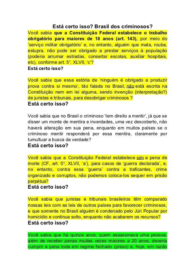 Está certo isso? Brasil dos criminosos?Você sabia que a Constituição Federal estabelece o trabalhoobrigatório para maiores...