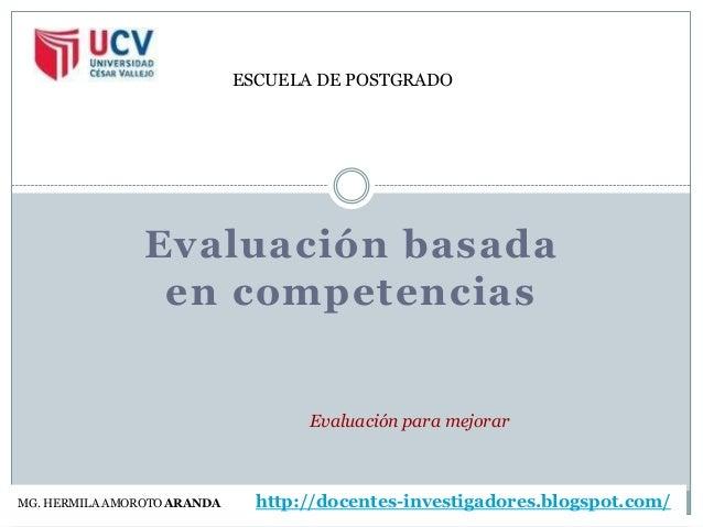 ESCUELA DE POSTGRADO                Evaluación basada                 en competencias                                    E...
