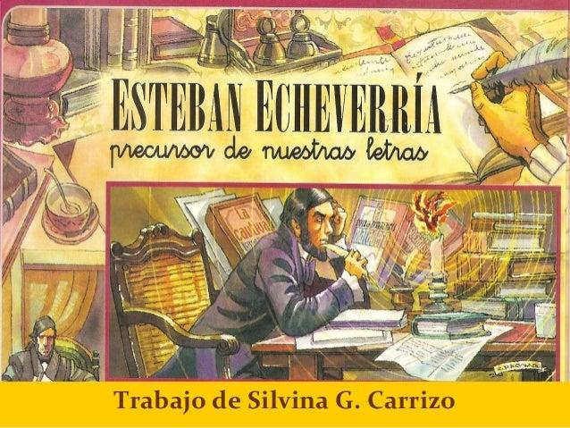 Esteban Echeverria, El Matadero y La Cautiva