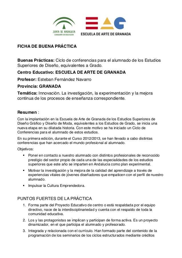 FICHA DE BUENA PRÁCTICABuenas Prácticas: Ciclo de conferencias para el alumnado de los EstudiosSuperiores de Diseño, equi...