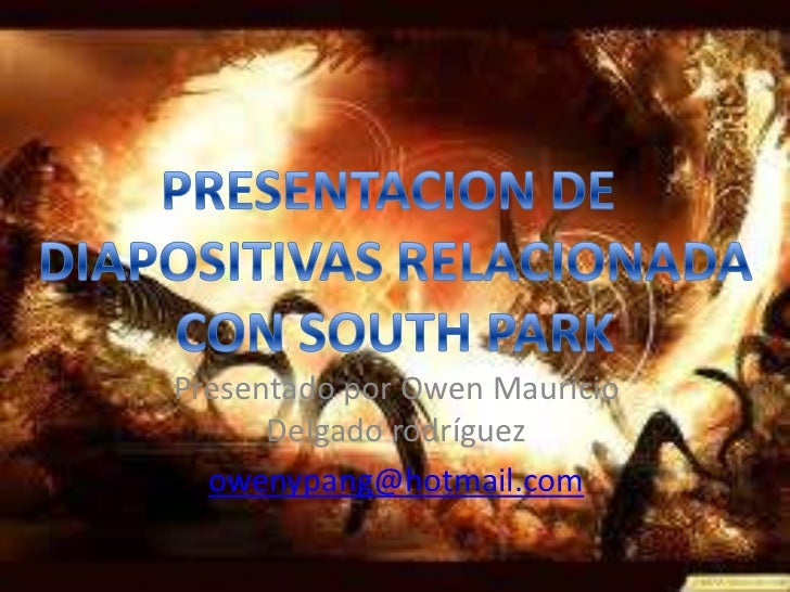 Presentado por Owen Mauricio      Delgado rodríguez  owenypang@hotmail.com