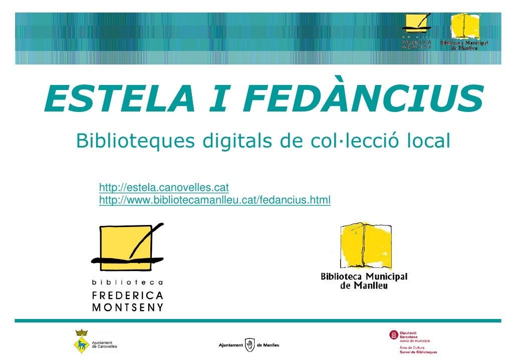 Estela i Fedancius - Biblioteques digitals de col·lecció local