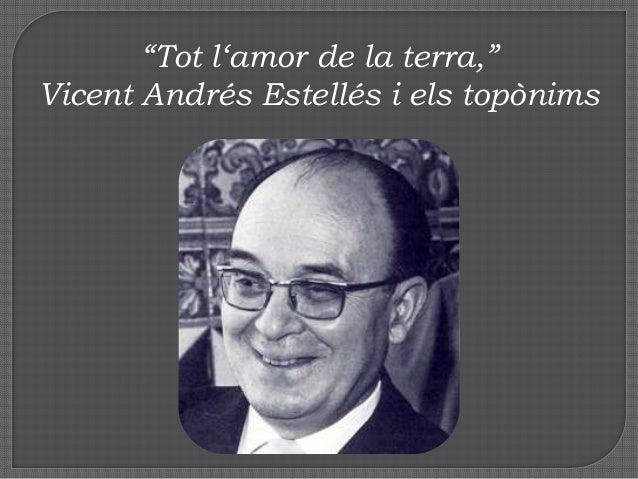 """""""Tot l""""amor de la terra,"""" Vicent Andrés Estellés i els topònims"""
