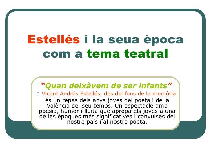 Estellés i la seua època, com a tema teatral