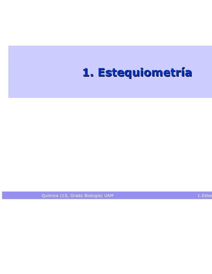 1. EstequiometríaQuímica (1S, Grado Biología) UAM     1.Estequiometría