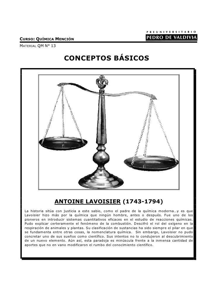 CURSO: QUÍMICA MENCIÓNMATERIAL QM N° 13                        CONCEPTOS BÁSICOS                   ANTOINE LAVOISIER (1743...