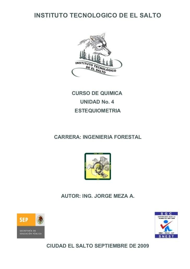 INSTITUTO TECNOLOGICO DE EL SALTO           CURSO DE QUIMICA              UNIDAD No. 4            ESTEQUIOMETRIA     CARRE...
