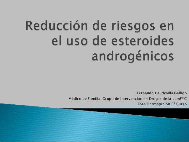 Reducción de riesgos en el uso de esteroides androgenicos
