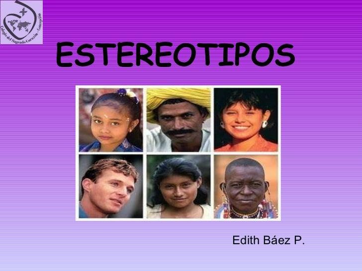 ESTEREOTIPOS Edith Báez P.