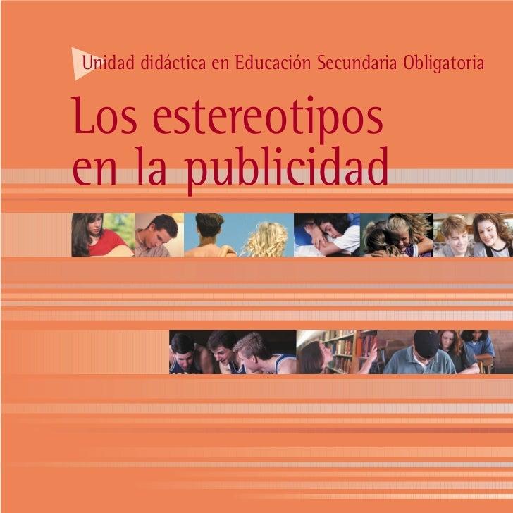 Unidad didáctica en Educación Secundaria ObligatoriaLos estereotiposen la publicidad