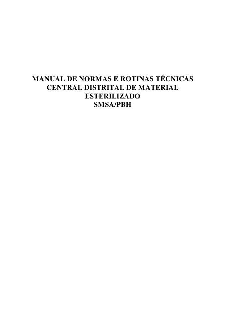 MANUAL DE NORMAS E ROTINAS TÉCNICAS   CENTRAL DISTRITAL DE MATERIAL            ESTERILIZADO              SMSA/PBH