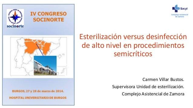 Esterilización versus desinfección de alto nivel en procedimientos semicríticos Carmen Villar Bustos. Supervisora Unidad d...